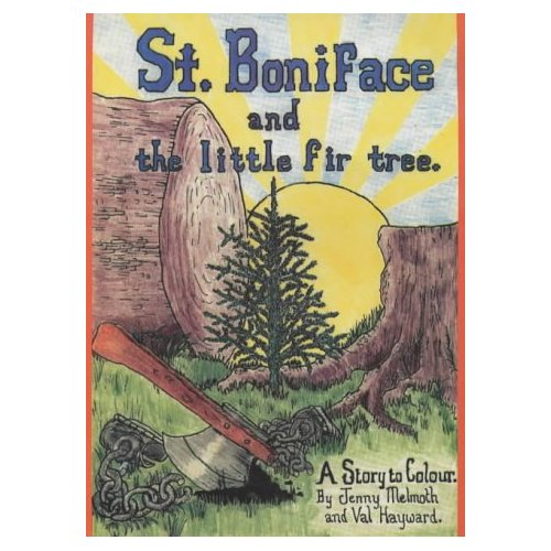 St. Boniface &amp; the Little Fir Tree Illusrated Children's book